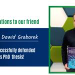 Congratulations Dr. Eng. Dawid Grabarek!